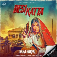 Desi Katta song download by Sara Gurpal