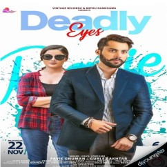 Deadly Eyes song download by Pavie Ghuman