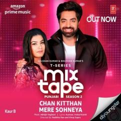 Chan Kitthan Mere Sohneya song download by Akhil Sachdeva