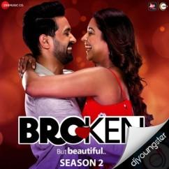 Broken But Beautiful Season 2 song download by Armaan Malik