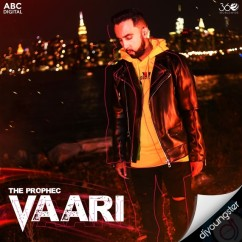 Vaari song download by The Prophec