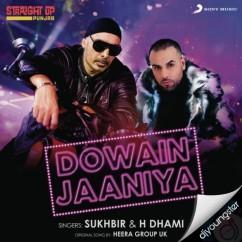 Dowain Jaaniya song download by Sukhbir