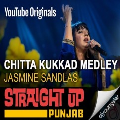 Chitta Kukkad Medley song download by Jasmine Sandlas