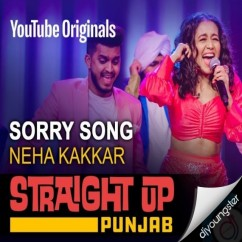 Sorry (Straight Up Punjab) song download by Neha Kakkar