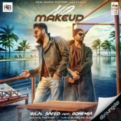 No Makeup song download by Bilal Saeed