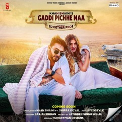 Gaddi Pichhe Na song download by Khan Bhaini