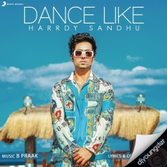 Dance Like song download by Hardy Sandhu