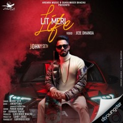 Lit Meri Life song download by Johny Seth