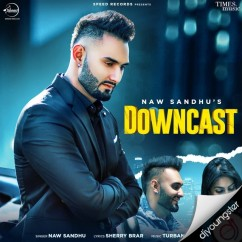 Downcast song download by Naw Sandhu