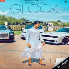 Glock song download by Mankirt Aulakh