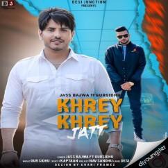 Khrey Khrey Jatt song download by Jass Bajwa