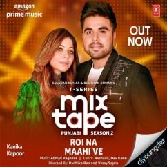 Roi Na Maahi Ve song download by Kanika Kapoor