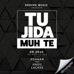 Tu Jida Muh Te song download by Dshaan