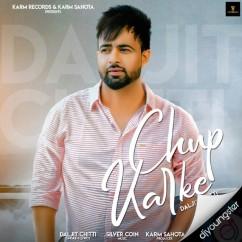 Chup Karke song download by Daljit Chitti
