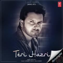 Teri Hazri song download by Javed Ali