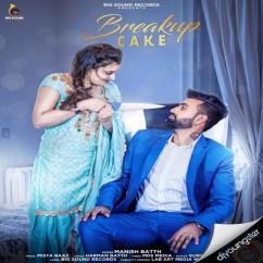 Breakup Cake song download by Manish Batth