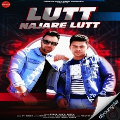 Lutt Najare Lutt song download by Robin Sukh Singh