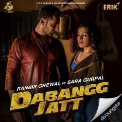 Dabangg Jatt song download by Ranbir Grewal