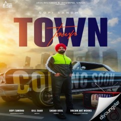 Town song download by Gopi Sandhu