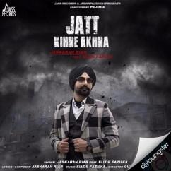 Jatt Kihne Akhna song download by Jaskaran Riar