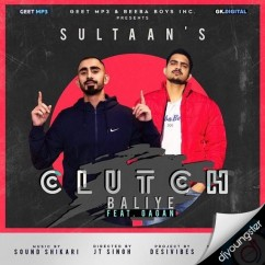 Clutch Baliye song download by Sultaan