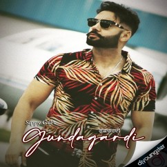 Gundagardi song download by Sippy Gill