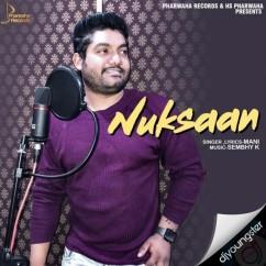 Nuksaan song download by Mani