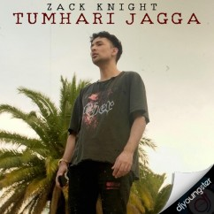 Tumhari Jagga song download by Zack Knight