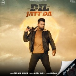 Dil Jatt Da song download by Gulab Sidhu