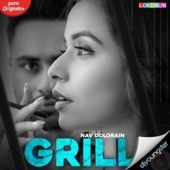 Grill song download by Nav Dolorain
