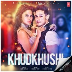 Khudkhushi ft Priyank Sharma song download by Neeti Mohan