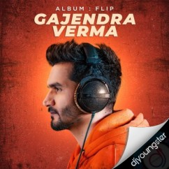 Flip song download by Gajendra Verma