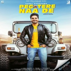 Peg Tere Naa De song download by Karaj Randhawa