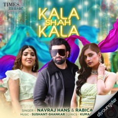 Kala Shah Kala song download by Navraj Hans