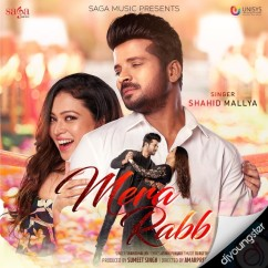 Mera Rabb song download by Shahid Mallya