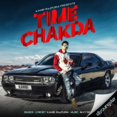 Time Chakda ft Avvy song download by Kambi Rajpuria