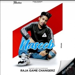 Naseeb song download by Raja Game Changerz