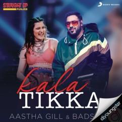 Kala Tikka song download by Aastha Gill