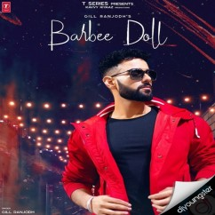 Barbee Doll song download by Gill Ranjodh