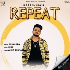 Repeat song download by Dosanjhia