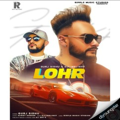 Lohr song download by Gurj Sidhu