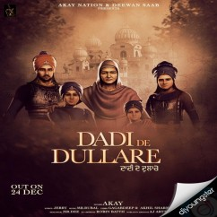Dadi De Dullare song download by Akay