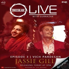 Vich Pardesan song download by Jassi Gill