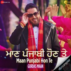 Maan Punjabi Hon song download by Gurdas Maan