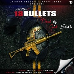 18 Bullets song download by Jass C