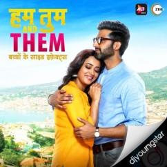 Hum Tum Aur Them song download by Shahid Mallya