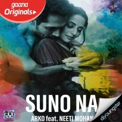 Suno Na song download by Neeti Mohan
