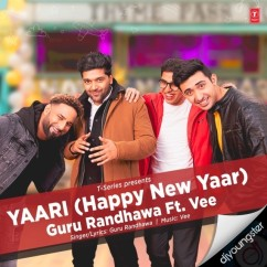 Yaari (Happy New Yaar) song download by Guru Randhawa