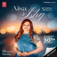 Aisa Ishq song download by Mona Bhalla