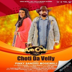 Choti Da Velly song download by Pinky Sandhu Mogewali